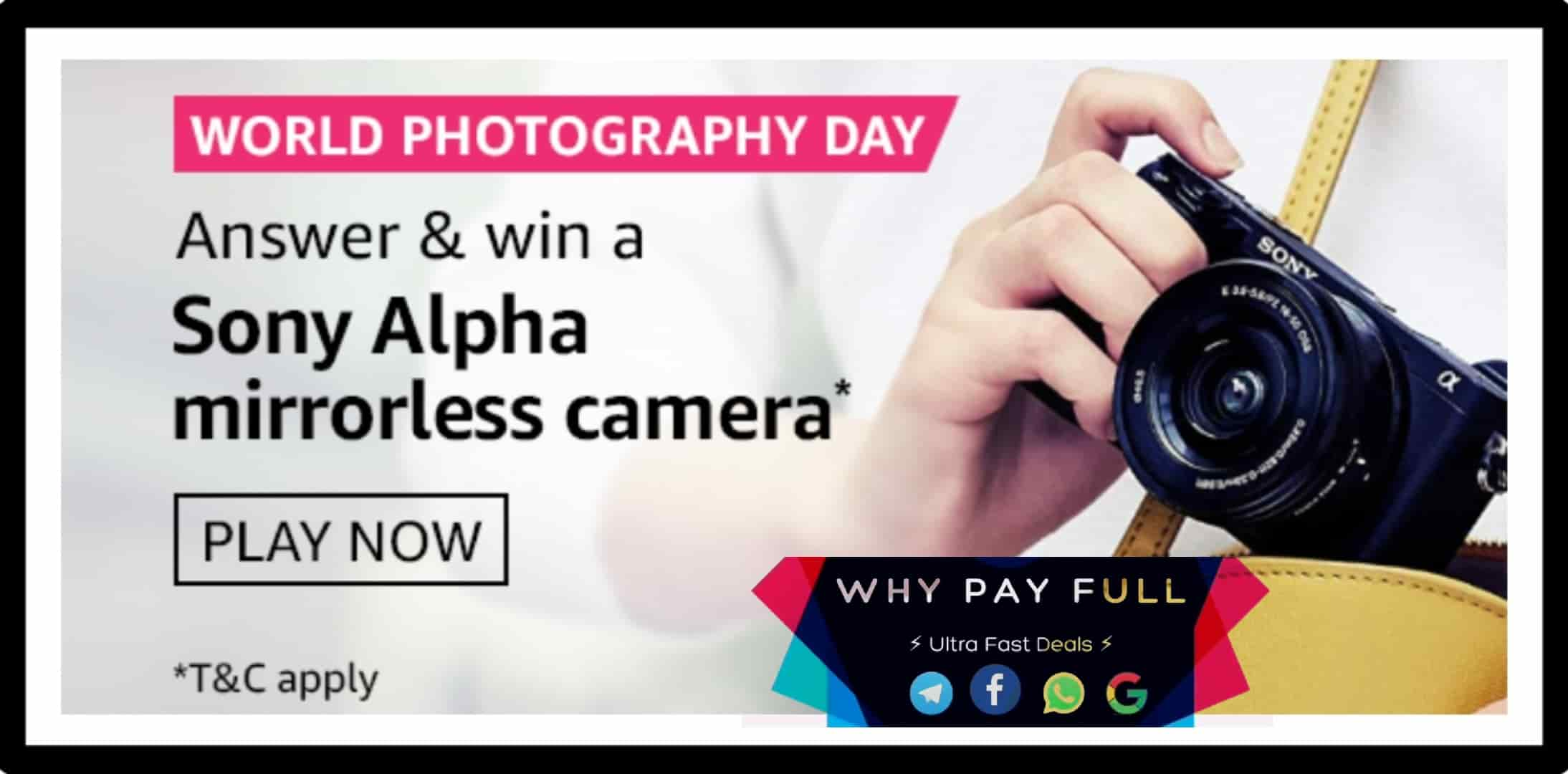 Amazon World Photography Day Quiz Answers Win - Sony Alpha Camera